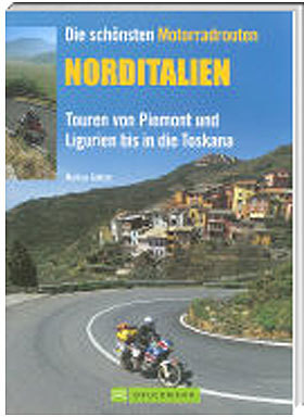 Die schönsten Motorradrouten Norditalien