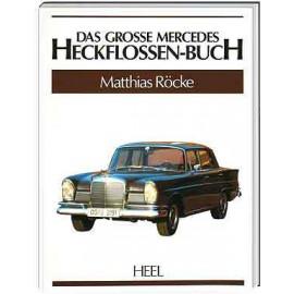 Das grosse Mercedes-Heckflossen-Buch