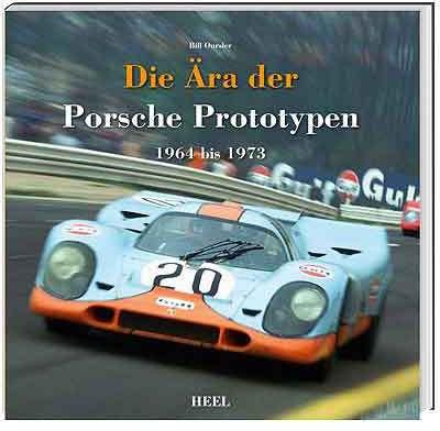 Die Ära der Porsche Prototypen 1964 bis 1973