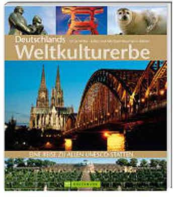 Highlights: Deutschlands Weltkulturerbe