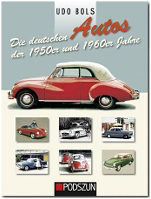 Die deutschen Autos der 1950 er und 1960er Jahre