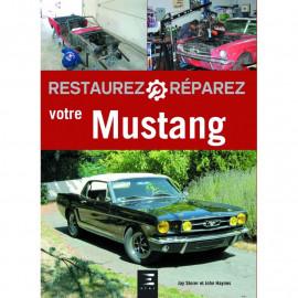 Restaurez et Réparez votre Mustang